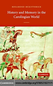 Hist Memory Carolingian World ebook by McKitterick, Rosamond