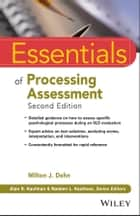 Essentials of Processing Assessment ebook by Milton J. Dehn