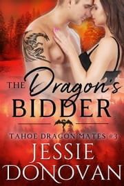 The Dragon's Bidder ebook by Jessie Donovan