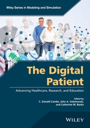 The Digital Patient - Advancing Healthcare, Research, and Education ebook by C. D. Combs,John A. Sokolowski,Catherine M. Banks