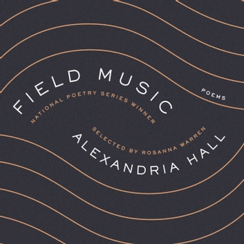 Field Music - Poems audiobook by Alexandria Hall