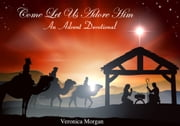 Come Let Us Adore Him: An Advent Devotional ebook by Veronica Morgan, L.N. Thompson, Carrie Holland