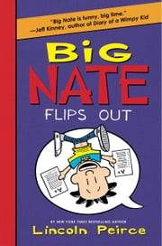 Big Nate Flips Out ebook by Lincoln Peirce,Lincoln Peirce