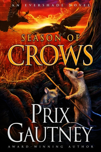 Season of Crows - An Evershade Novel ebook by Prix Gautney
