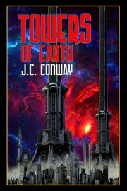 Towers Of Earth ebook by J.C. Conway