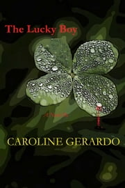 The Lucky Boy ebook by Caroline Gerardo