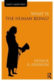 What is the Human Being? ebook by Patrick R. Frierson