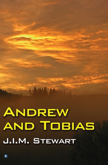 Andrew and Tobias ebook by J.I.M. Stewart