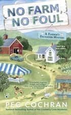 No Farm, No Foul ebook by Peg Cochran