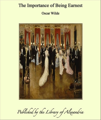 the irony in the importance of being earnest by oscar wilde
