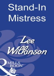 Stand-In Mistress (Mills & Boon Modern) ebook by Lee Wilkinson