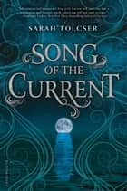 Song of the Current ebook by Sarah Tolcser