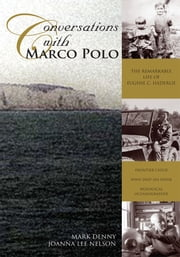 Conversations with Marco Polo ebook by Mark Denny & Joanna Lee Nelson
