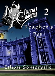 Nocturnal Academy 2: Teacher's Pet ebook by Ethan Somerville