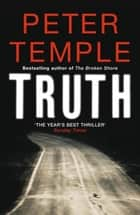 Truth - a blazing thriller in the dry Australian heat ebook by Peter Temple