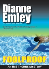 Foolproof (Iris Thorne Mysteries Book 4) ebook by Dianne Emley