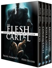 The Flesh Cartel, Season 2: Fragmentation ebook by Rachel Haimowitz,Heidi Belleau