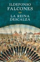 La reina descalza ebook by Ildefonso Falcones