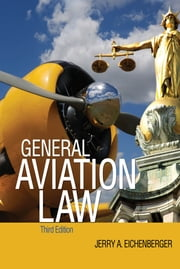General Aviation Law 3/E ebook by Jerry Eichenberger