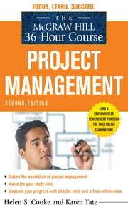 The McGraw-Hill 36-Hour Course: Project Management, Second Edition ebook by Helen Cooke,Karen Tate