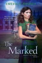 The Marked ebook by Emerald Barnes