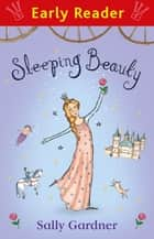 Sleeping Beauty (Early Reader) ebook by Sally Gardner