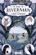 The Riverman, Chapters 1-5 ebook by Aaron Starmer
