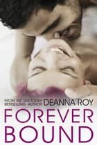 Forever Bound - A Not-Quite-Yet-a-Rock Star New Adult Romance ebook by Deanna Roy