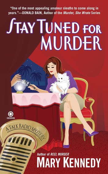 Stay Tuned for Murder - A Talk Radio Mystery ebook by Mary Kennedy
