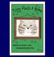 Tiggy Finds A Home ebook by Carole A. Volz