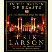 In the Garden of Beasts - Love, Terror, and an American Family in Hitler's Berlin audiobook by Erik Larson