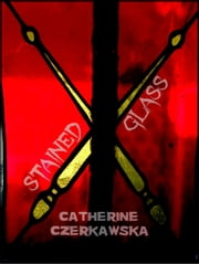 Stained Glass ebook by Catherine Czerkawska