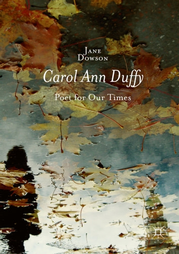 Carol Ann Duffy - Poet for Our Times ebook by Jane Dowson