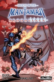 Legend of the Mantamaji: Bloodlines Book One ebook by Eric Dean Seaton, Brandon Palas, David Ellis Dickerson
