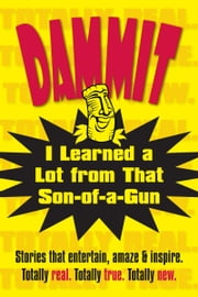 Dammit, I Learned a Lot from That Son-of-a-Gun ebook by Brandt Street Press