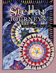 eBook Stellar Journeys: Flying Geese And Star Quilts ebook by Garber, Gail