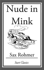 Nude in Mink ebook by Sax Rohmer