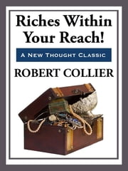 Riches Within Your Reach ebook by Robert Collier