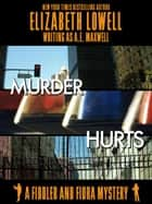 Murder Hurts ebook by Elizabeth   Lowell