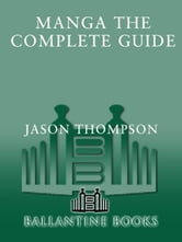 Manga: The Complete Guide ebook by Jason Thompson