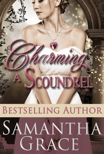 Charming A Scoundrel (Novella) ebook by Samantha Grace