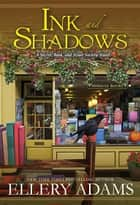 Ink and Shadows - A Witty & Page-Turning Southern Cozy Mystery ebook by Ellery Adams