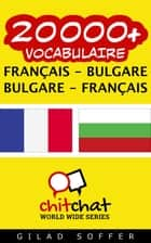 20000+ vocabulaire Français - Bulgare ebook by Gilad Soffer