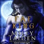 Fae King audiobook by Milly Taiden