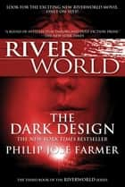 The Dark Design - The Third Book of the Riverworld Series ebook by Philip Jose Farmer
