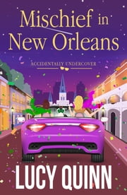 Mischief in New Orleans ebook by Lucy Quinn