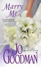 Marry Me ebook by Jo Goodman