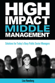 High Impact Middle Management ebook by Haneberg, Lisa