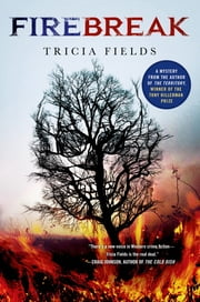 Firebreak - A Mystery ebook by Tricia Fields