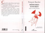 Mémoires sonores ebook by François Baschet